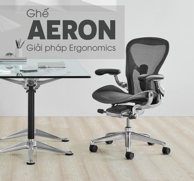 Ghế Aeron - Siêu phẩm ghế đến từ Herman Miller, giải pháp Ergonomics cho sức khỏe